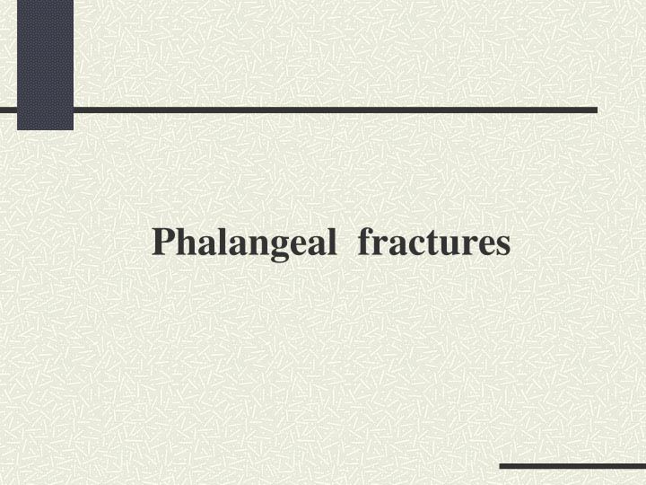 Phalangeal  fractures