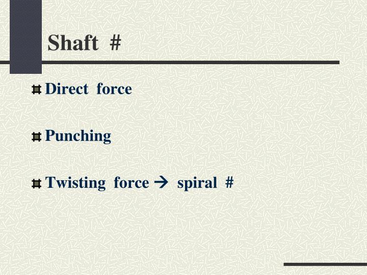 Shaft  #