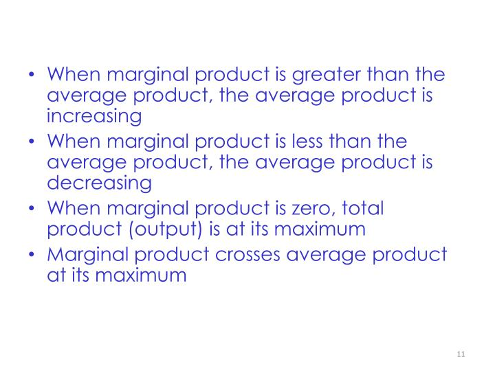 When marginal product is greater than the average product, the average product is increasing