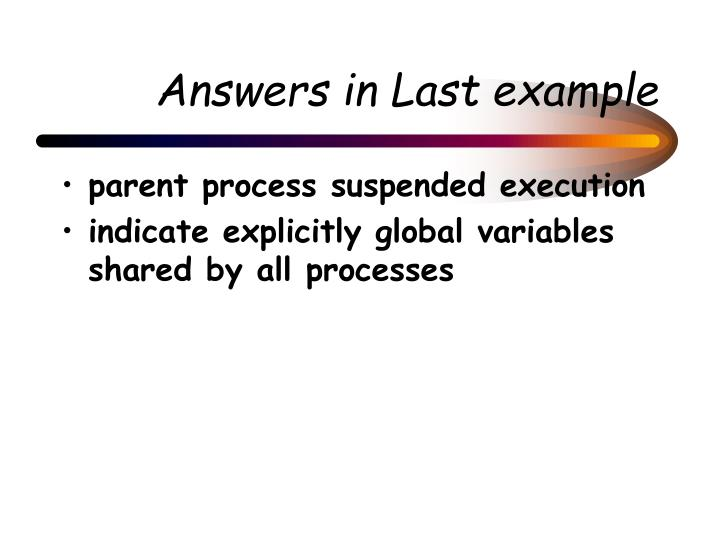 Answers in Last example