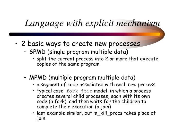 Language with explicit mechanism