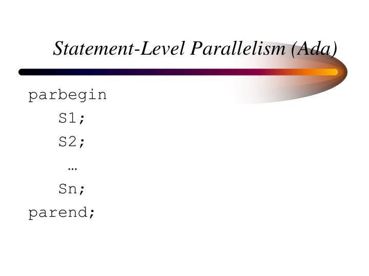 Statement-Level Parallelism (Ada)