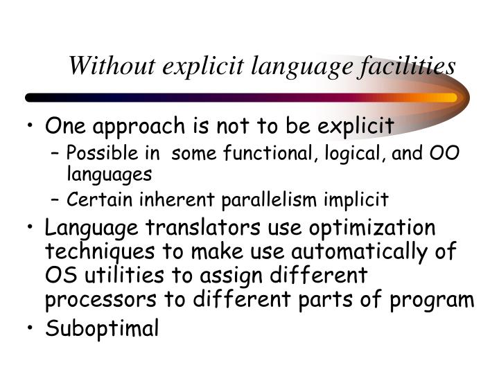 Without explicit language facilities