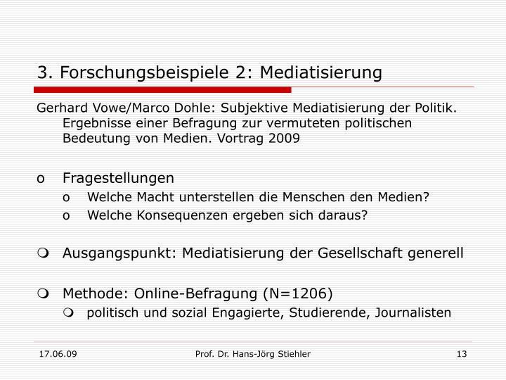 3. Forschungsbeispiele 2: Mediatisierung