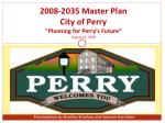 2008 2035 master plan city of perry planning for perry s future august 13 2008