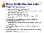 noise limits the link rate