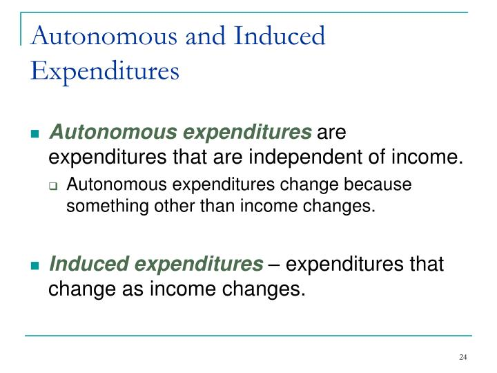 Autonomous and Induced Expenditures