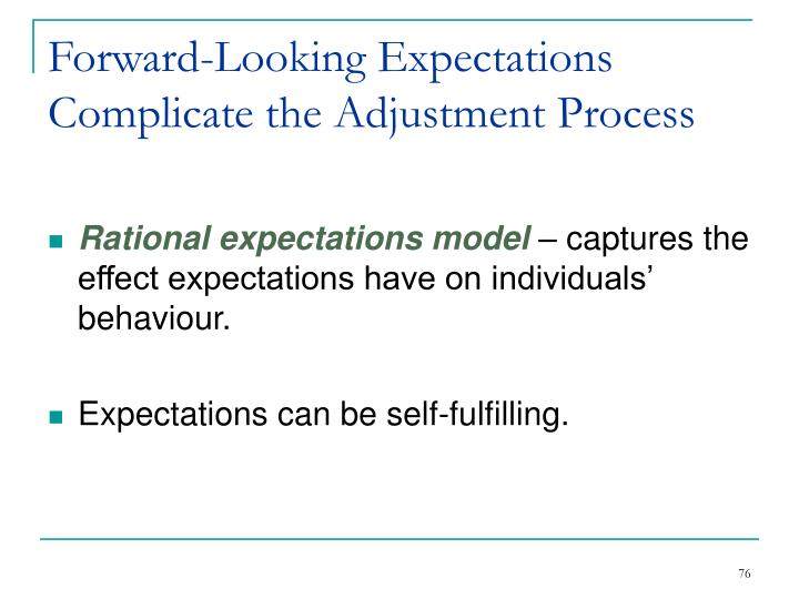 Forward-Looking Expectations Complicate the Adjustment Process