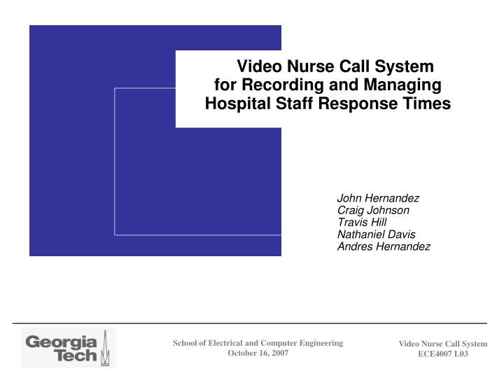 Video nurse call system for recording and managing hospital staff response times