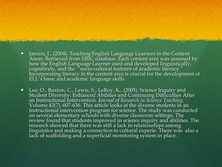 Janzen, J., (2004). Teaching English Language Learners in the Content Areas.