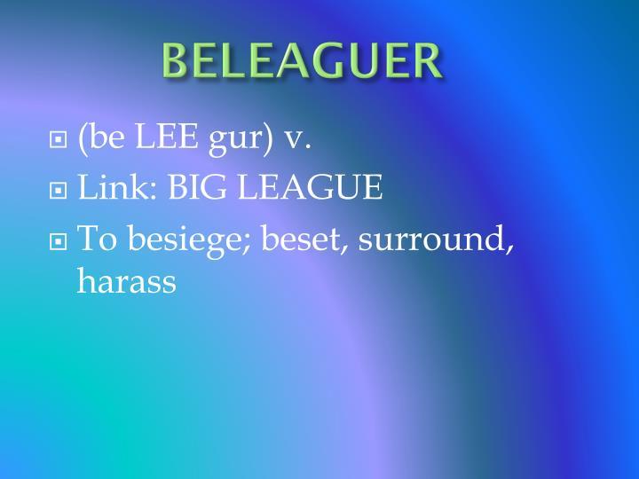 BELEAGUER