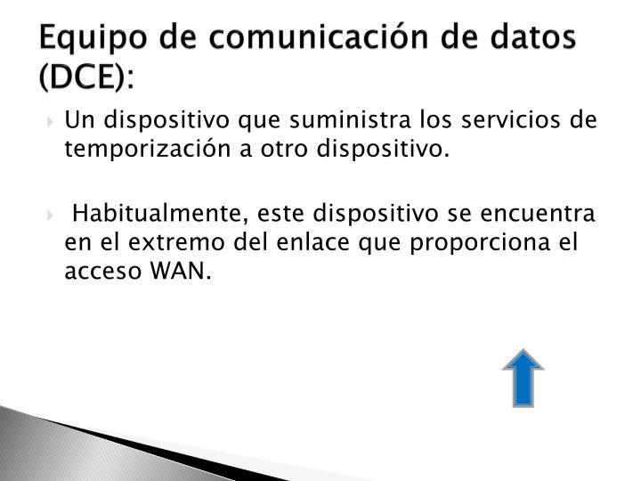 Equipo de comunicación de datos (DCE):