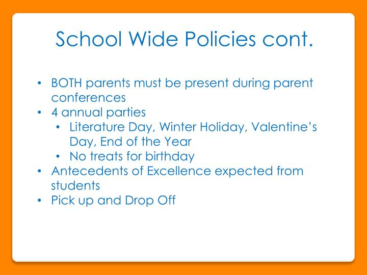 School Wide Policies cont.