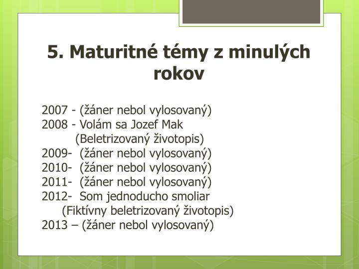 5. Maturitné témy z minulých rokov