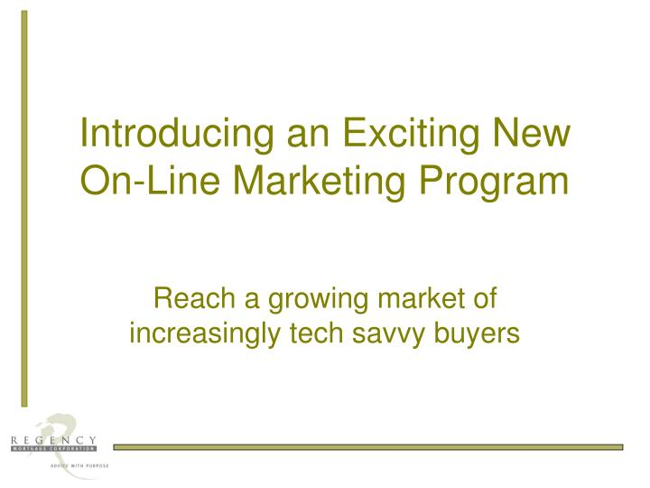 Introducing an exciting new on line marketing program