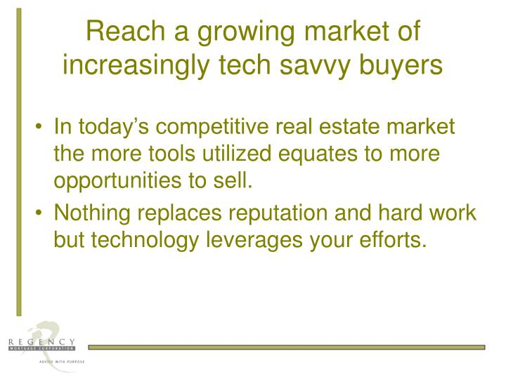 Reach a growing market of increasingly tech savvy buyers