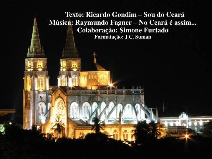 Texto: Ricardo Gondim – Sou do Ceará