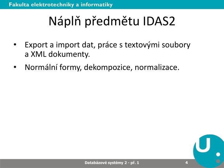 Náplň předmětu IDAS2