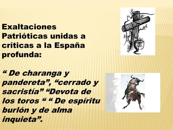 Exaltaciones Patrióticas unidas a críticas a la España profunda: