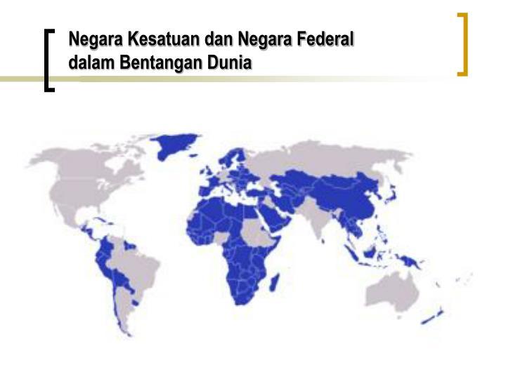 Negara Kesatuan dan Negara Federal