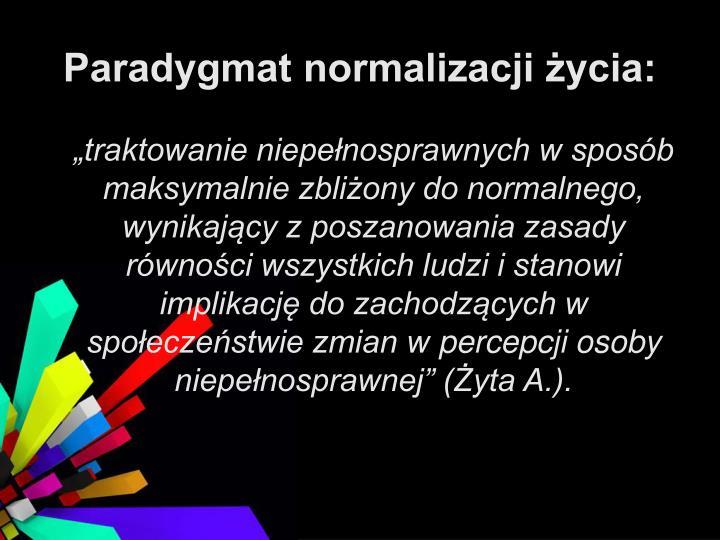 Paradygmat normalizacji życia: