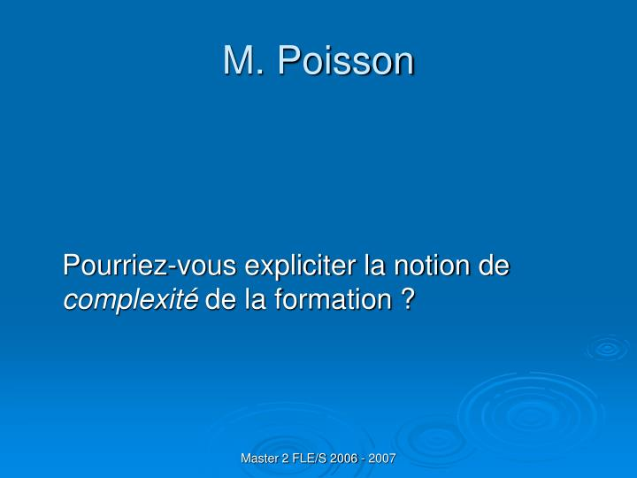 M. Poisson