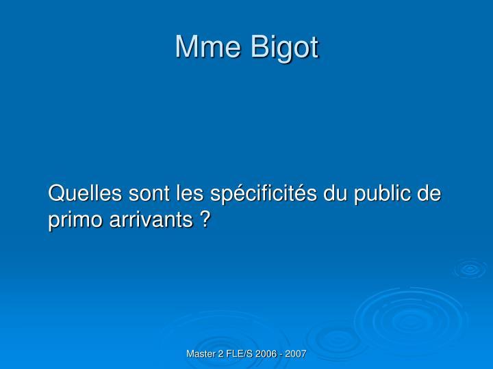 Mme Bigot