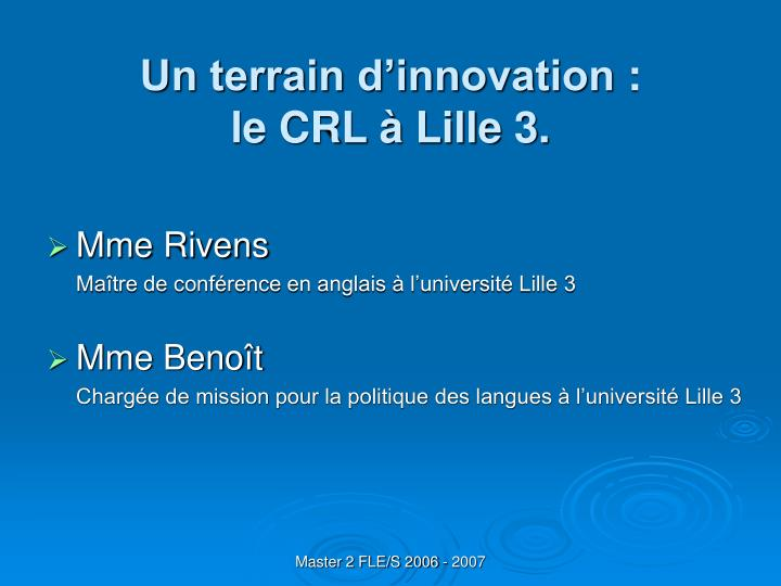 Un terrain d'innovation :