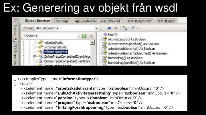 Ex: Generering av objekt från wsdl