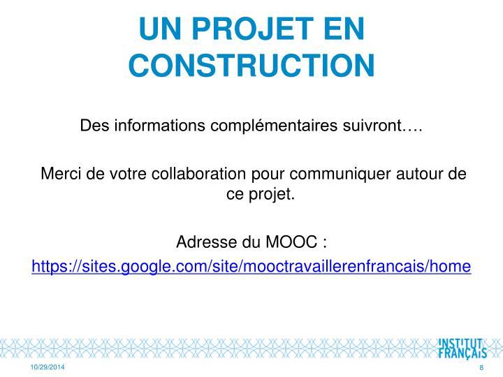 Un projet en construction