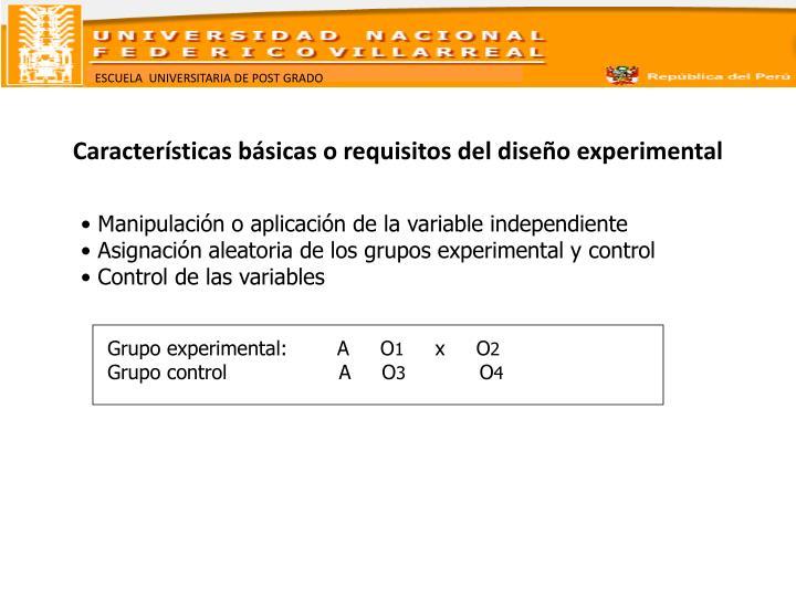 Características básicas o requisitos del diseño experimental