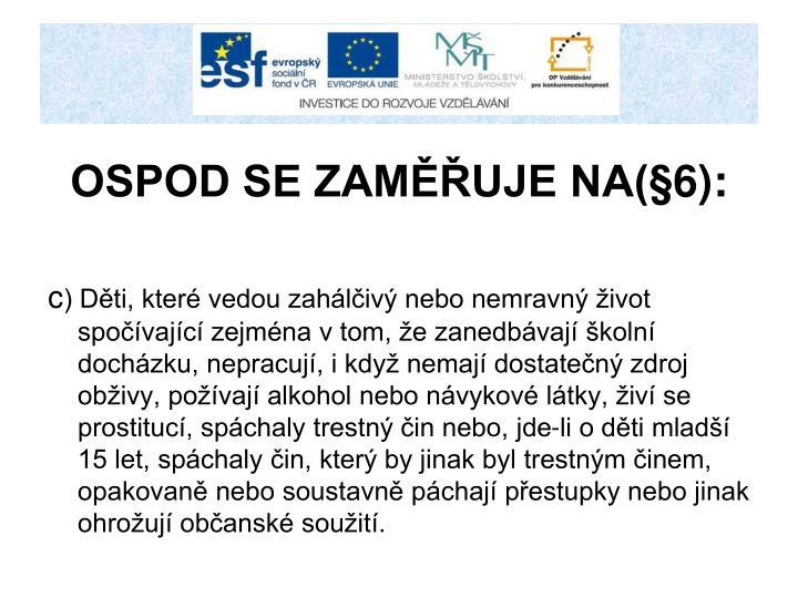 OSPOD SE