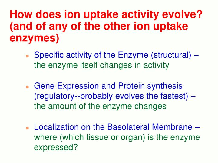 How does ion uptake activity evolve? (and of any of the other ion uptake enzymes)