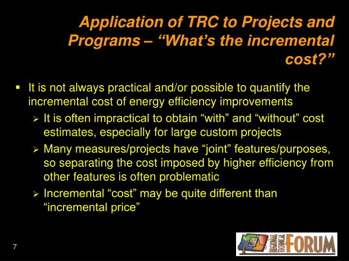 "Application of TRC to Projects and Programs – ""What's the incremental cost?"""