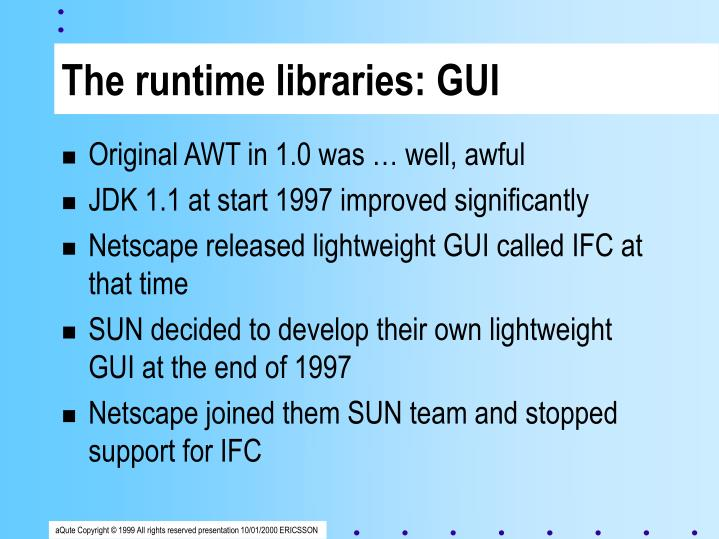 The runtime libraries: GUI