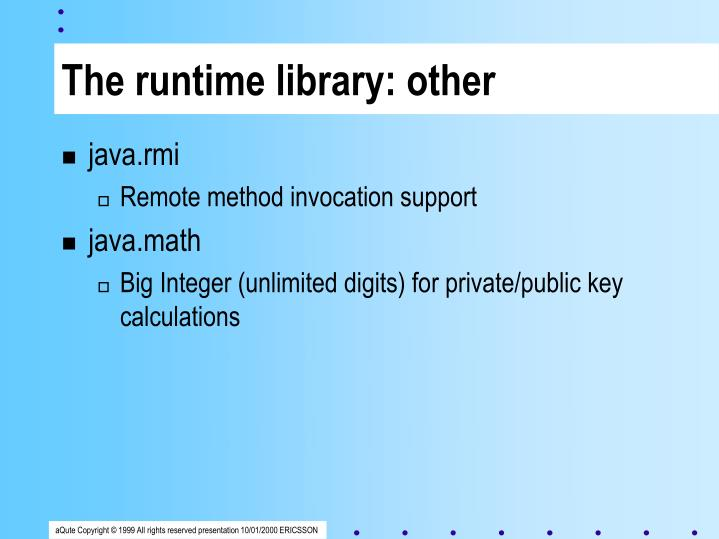 The runtime library: other