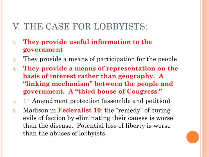 V. THE CASE FOR LOBBYISTS: