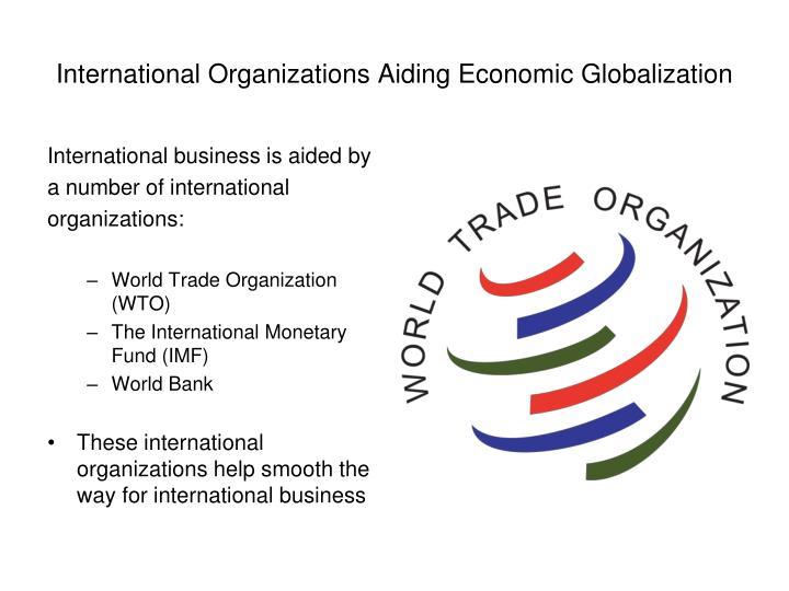 International Organizations Aiding Economic Globalization
