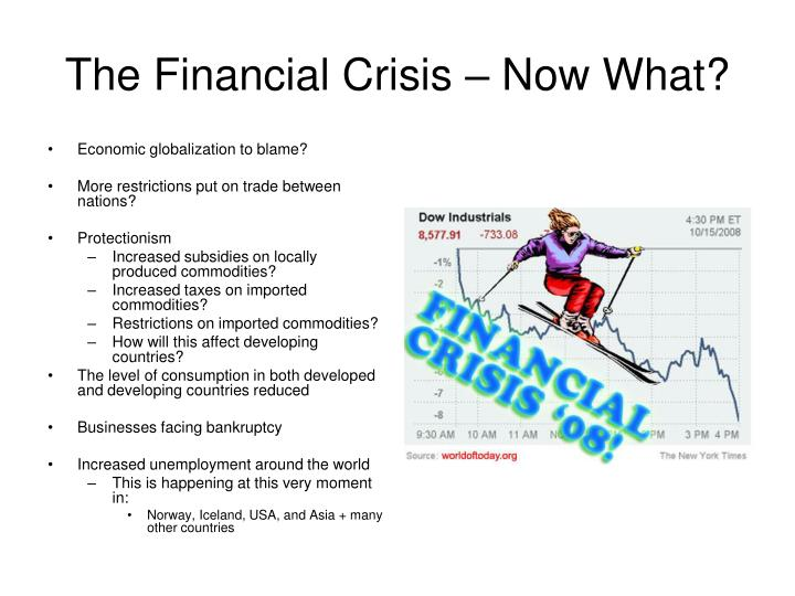 The Financial Crisis – Now What?