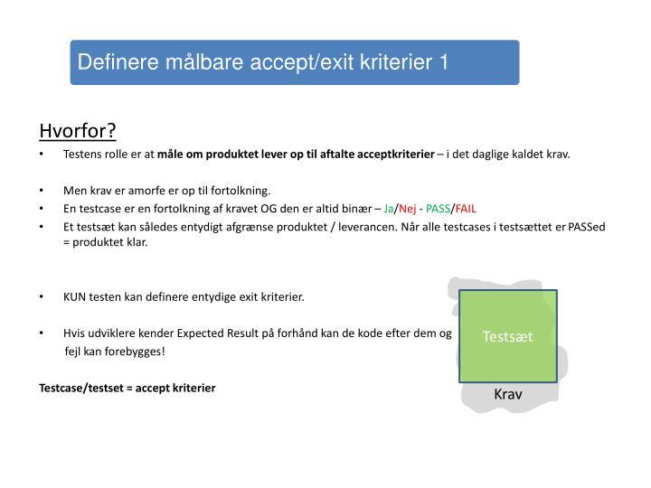 Definere målbare accept/exit