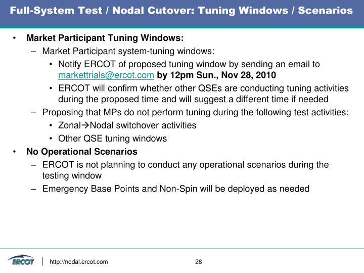 Full-System Test / Nodal Cutover: Tuning Windows / Scenarios