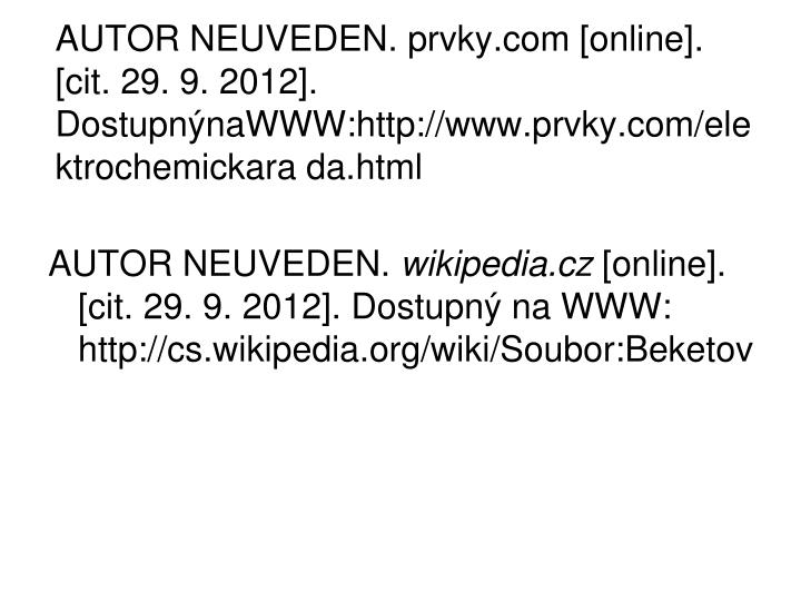 AUTOR NEUVEDEN. prvky.com [online]. [cit. 29. 9. 2012]. DostupnýnaWWW:http://www.prvky.com/elektrochemickara da.html