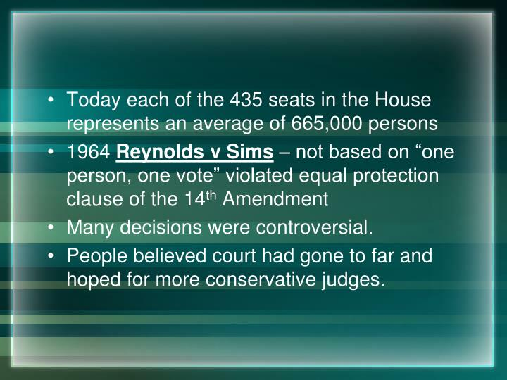 Today each of the 435 seats in the House represents an average of 665,000 persons