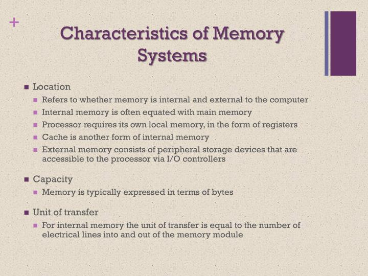 Characteristics of Memory Systems