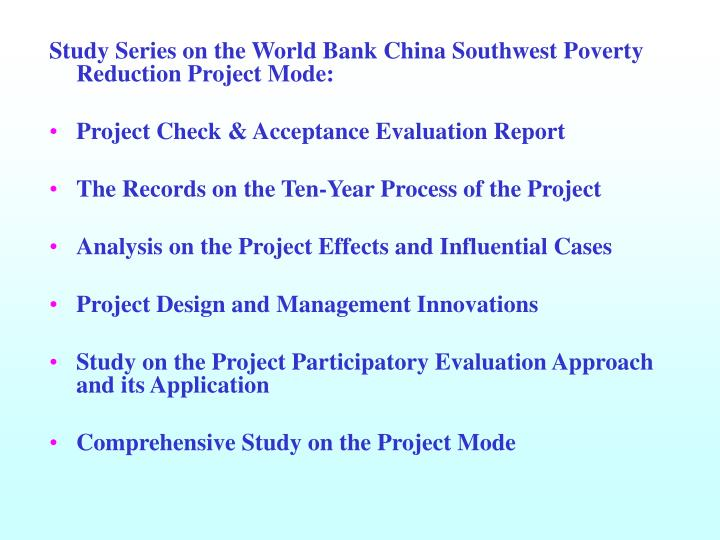 Study Series on the World Bank China Southwest Poverty Reduction Project Mode: