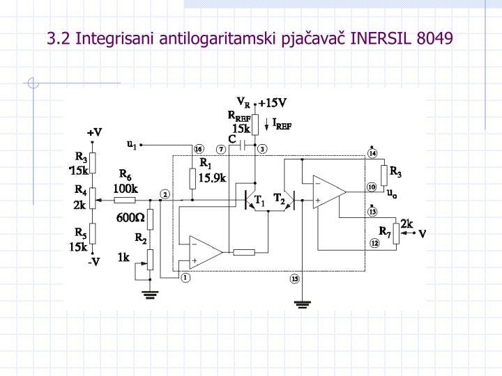 3.2 Integrisani antilogaritamski pjačavač INERSIL 8049