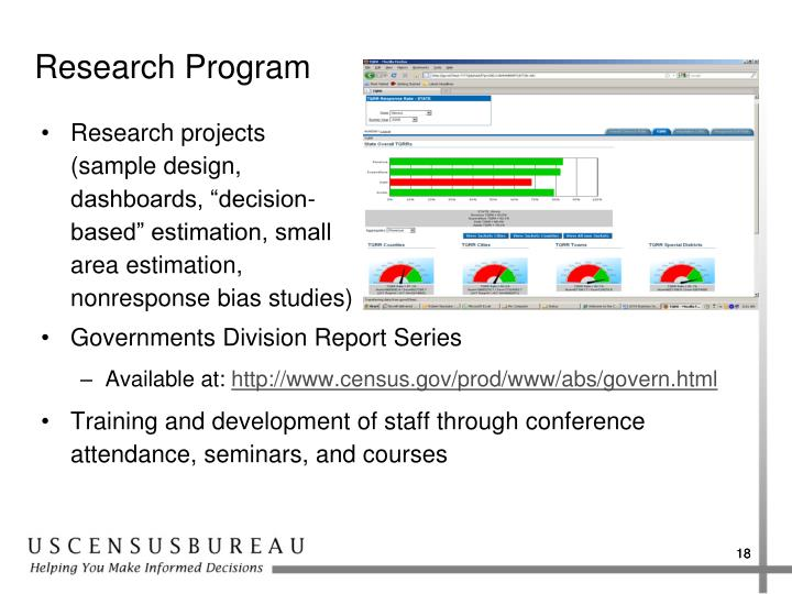 "Research projects (sample design, dashboards, ""decision-based"" estimation, small area estimation, nonresponse bias studies)"