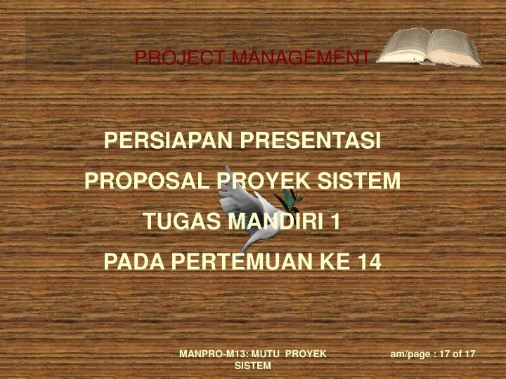 PERSIAPAN PRESENTASI PROPOSAL PROYEK SISTEM TUGAS MANDIRI 1