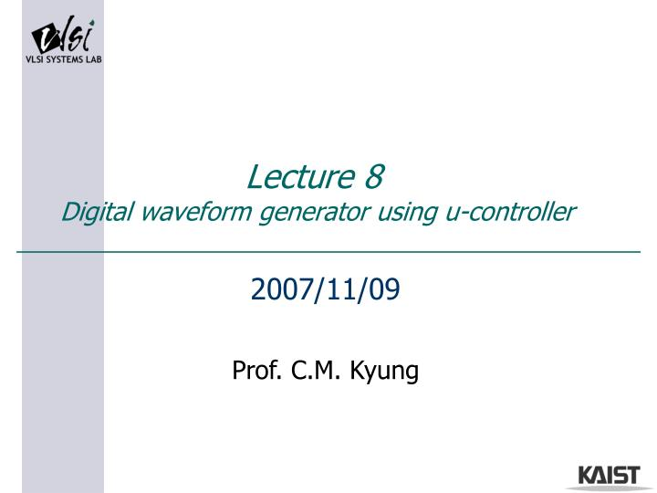 Lecture 8 digital waveform generator using u controller