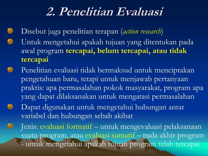 2. Penelitian Evaluasi